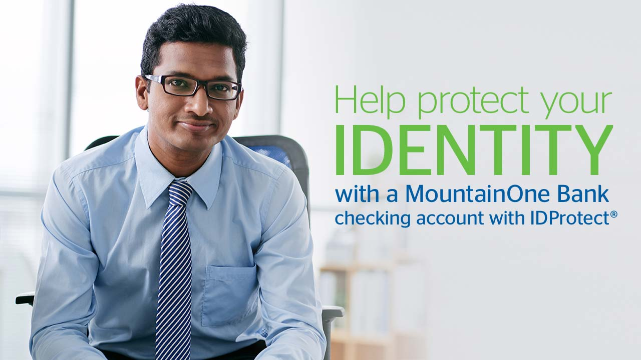 Help protect your identity with a MountainOne Bank checking account with IDProtect